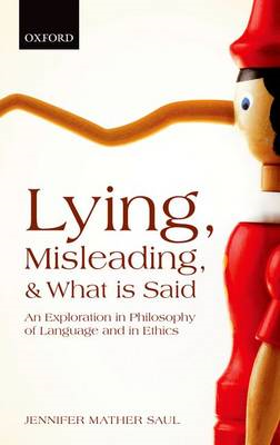 Lying, Misleading, and What is Said: An Exploration in Philosophy of Language and in Ethics (BOK)