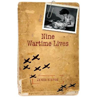 Nine Wartime Lives: Mass Observation and the Making of the Modern Self (BOK)