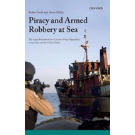 Piracy and Armed Robbery at Sea: The Legal Framework for Counter-piracy Operations in Somalia and th (BOK)