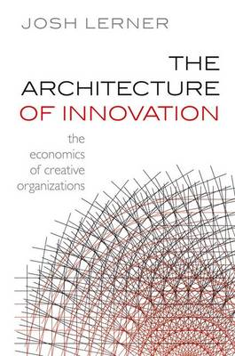 The Architecture of Innovation: The Economics of Creative Organizations (BOK)