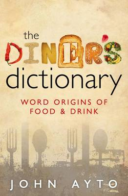 The Diner's Dictionary: Word Origins of Food and Drink (BOK)