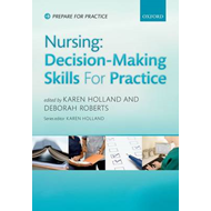 Nursing: Decision-Making Skills for Practice (BOK)