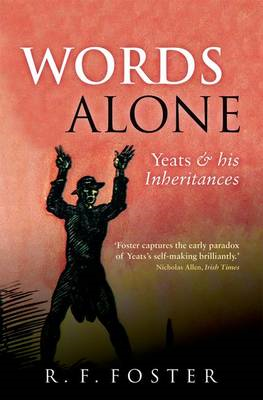 Words Alone: Yeats and His Inheritances (BOK)