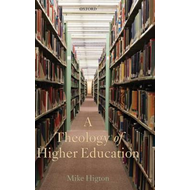 A Theology of Higher Education (BOK)