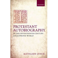 Protestant Autobiography in the Seventeenth-Century Anglopho (BOK)