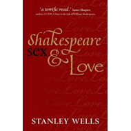 Shakespeare, Sex, and Love (BOK)