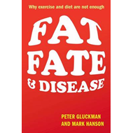 Fat, Fate, and Disease: Why Exercise and Diet are Not Enough (BOK)