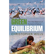 Green Equilibrium: The Vital Balance of Humans and Nature (BOK)