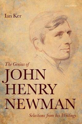 The Genius of John Henry Newman: Selections from His Writings (BOK)