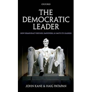 The Democratic Leader: How Democracy Defines, Empowers and Limits Its Leaders (BOK)