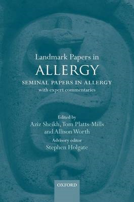 Landmark Papers in Allergy: Seminal Papers in Allergy with Expert Commentaries (BOK)