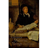 'Grossly Material Things': Women and Book Production in Early Modern England (BOK)