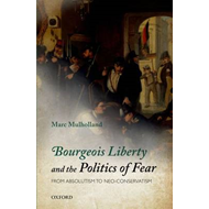 Bourgeois Liberty and the Politics of Fear (BOK)
