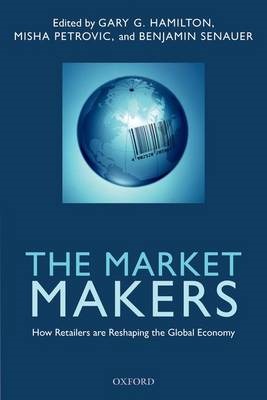 The Market Makers: How Retailers are Reshaping the Global Economy (BOK)
