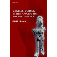 Oracles, Curses, and Risk Among the Ancient Greeks (BOK)