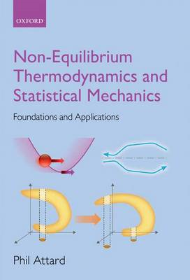 Non-equilibrium Thermodynamics and Statistical Mechanics: Foundations and Applications (BOK)