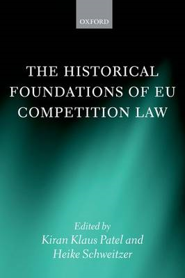Historical Foundations of EU Competition Law (BOK)
