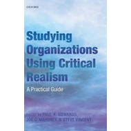 Studying Organizations Using Critical Realism (BOK)