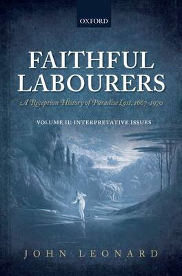 Faithful Labourers: A Reception History of Paradise Lost, 1667-1970: v. I: Style and Genre: v. II: I (BOK)