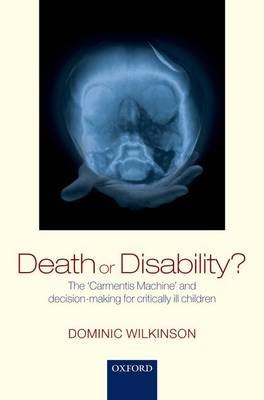 Death or Disability?: The 'Carmentis Machine' and Decision-making for Critically Ill Children (BOK)