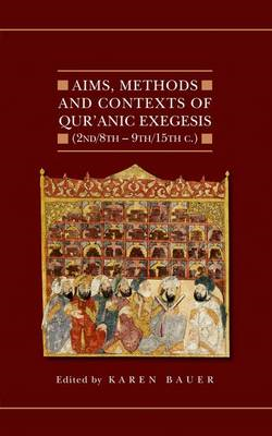 Aims, Methods and Contexts of Qur'anic Exegesis (2nd/8th-9th/15th Centuries) (BOK)