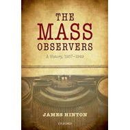 The Mass Observers: A History, 1937-1949 (BOK)