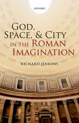 God, Space, and City in the Roman Imagination (BOK)