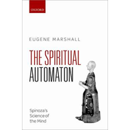 The Spiritual Automaton: Spinoza's Science of the Mind (BOK)