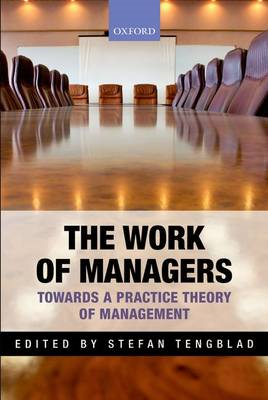 The Work of Managers: Towards a Practice Theory of Management (BOK)