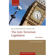 Blackstone's Guide to the Anti-Terrorism Legislation (BOK)