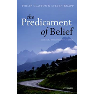 The Predicament of Belief: Science, Philosophy, and Faith (BOK)