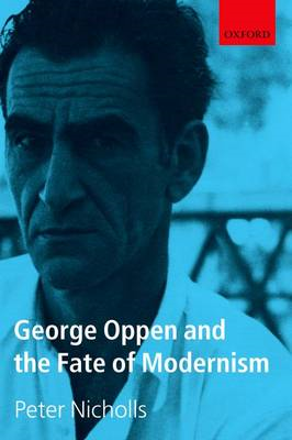 George Oppen and the Fate of Modernism (BOK)