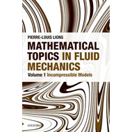 Mathematical Topics in Fluid Mechanics: Volume 1: Incompressible Models (BOK)