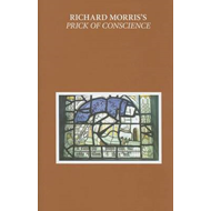 Richard Morris's Prick of Conscience: A Corrected and Amplified Reading Text (BOK)
