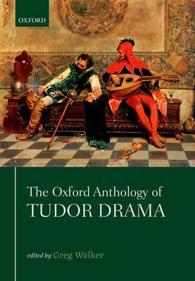 Oxford Anthology of Tudor Drama (BOK)