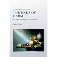 The Ends of Harm: The Moral Foundations of Criminal Law (BOK)