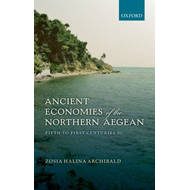 Ancient Economies of the Northern Aegean: Fifth to First Centuries BC (BOK)