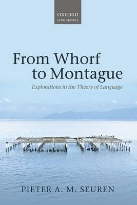 From Whorf to Montague: Explorations in the Theory of Language (BOK)