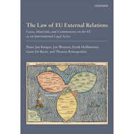 The Law of EU External Relations: Cases, Materials, and Commentary on the EU as an International Leg (BOK)