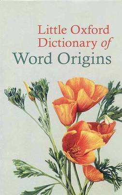 Little Oxford Dictionary of Word Origins (BOK)