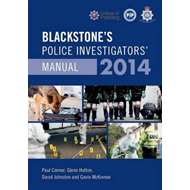 Blackstone's Police Investigators' Manual: 2014 (BOK)
