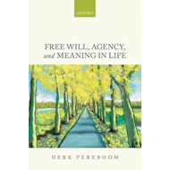 Free Will, Agency, and Meaning in Life (BOK)