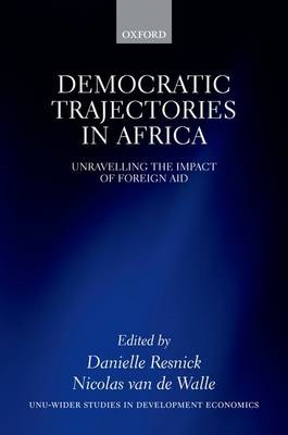 Democratic Trajectories in Africa: Unravelling the Impact of Foreign Aid (BOK)