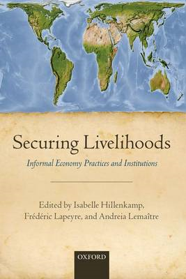 Securing Livelihoods: Informal Economy Practices and Institutions (BOK)