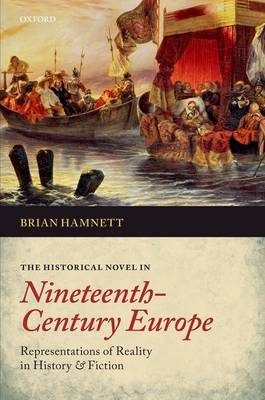 The Historical Novel in Nineteenth-century Europe: Representations of Reality in History and Fiction (BOK)