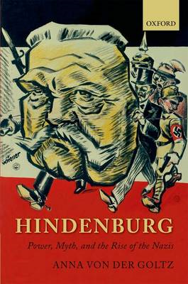 Hindenburg: Power, Myth, and the Rise of the Nazis (BOK)