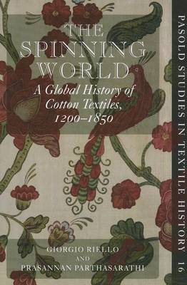 The Spinning World: A Global History of Cotton Textiles, 1200-1850 (BOK)