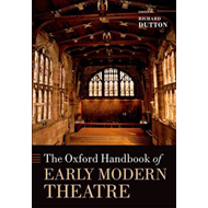 Oxford Handbook of Early Modern Theatre (BOK)