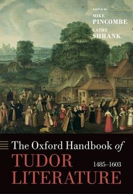 The Oxford Handbook of Tudor Literature: 1485-1603 (BOK)