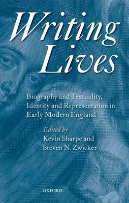 Writing Lives: Biography and Textuality, Identity and Representation in Early Modern England (BOK)